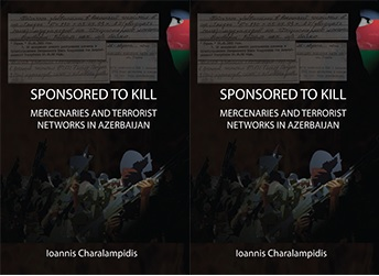 """Sponsored to Kill: Mercenaries and Terrorist Networks in Azerbaijan"""